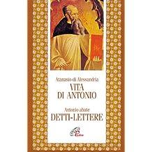 Vita di Antonio. Detti, lettere