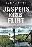 Jaspers letzter Flirt von Ulrike Busch