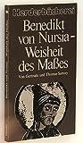Benedikt von Nursia, Weisheit des Maßes. - Gertrude Sartory, Thomas Sartory