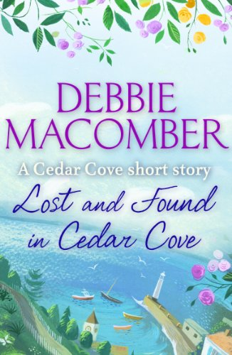 Lost and Found in Cedar Cove: A Rose Harbor short story von [Macomber, Debbie]