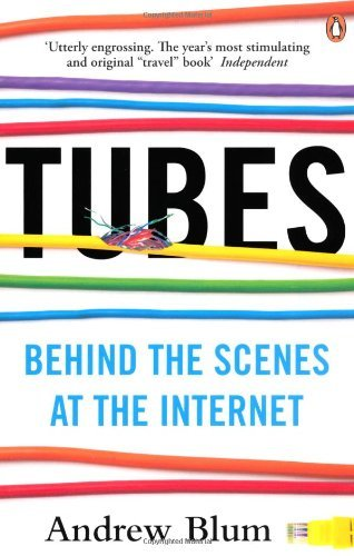 Portada del libro Tubes: Behind the Scenes at the Internet by Andrew Blum (7-Mar-2013) Paperback
