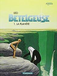 Bételgeuse, tome 1 : La Planète