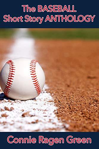 The Baseball Short Story Anthology por Connie Ragen Green