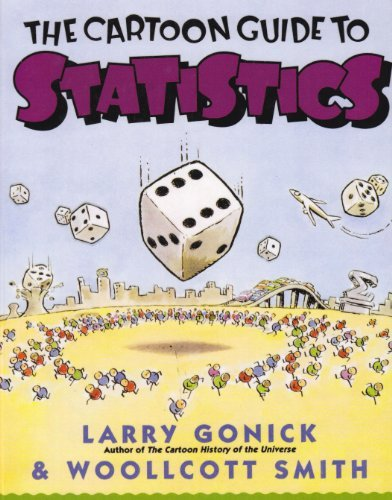 The Cartoon Guide to Statistics by Larry Gonick (2008-04-18)