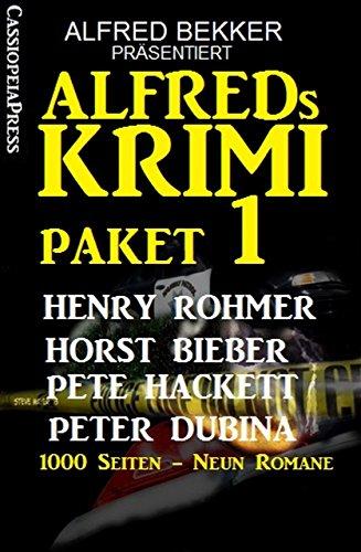 Alfreds Krimi Paket 1: Alfred Bekker präsentiert: 1000 Seiten - Neun Romane: Cassiopeiapress Thriller Spannung (Alfred Bekker schreibt als Henry Rohmer 3)