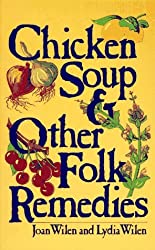 Chicken Soup and Other Folk Remedies by Wilen (1991-09-01)