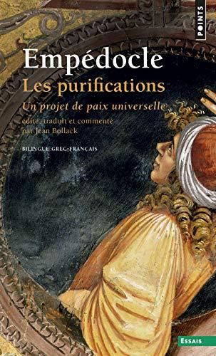 Les Purifications : Un projet de paix universelle (bilingue grec-français) par Empédocle