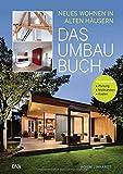 Das Umbau-Buch: Neues Wohnen in alten Häusern - Achim Linhardt