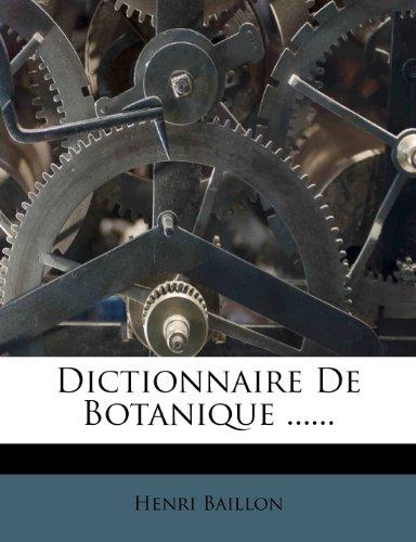 Dictionnaire de Botanique par Henri Baillon