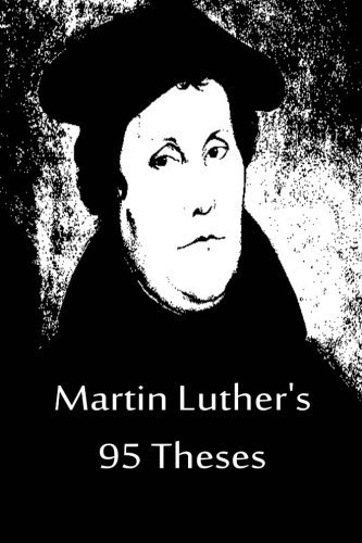 Martin Luther's 95 Theses by Martin Luther (2012-10-01)