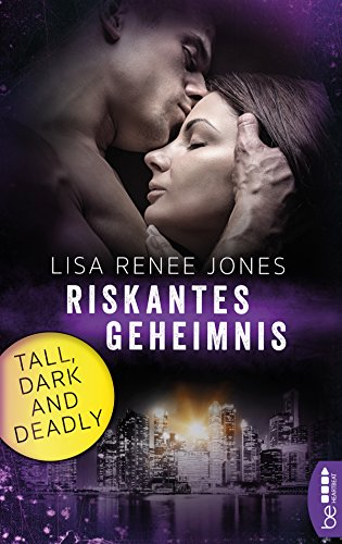 Riskantes Geheimnis: Tall, Dark and Deadly (Romantic Thriller mit den Walker Brothers 4) (Lisa Renee Jones-serie)