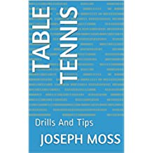 Table Tennis: Drills And Tips (English Edition)
