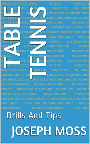 Table Tennis: Drills And Tips (English Edition) por Joseph Moss