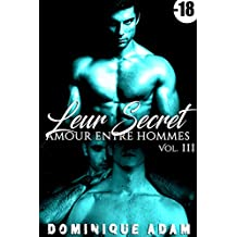 Leur Secret: Amour Entre Hommes (Vol. 3): (Roman Érotique Adulte Gay, Tabou, Interdit, Taboo, M/M, Entre Hommes)