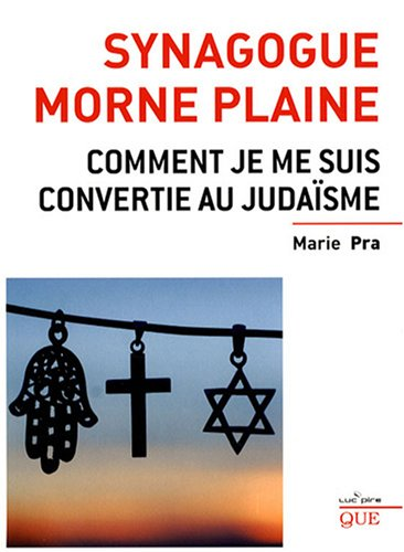 Synagogue morne plaine : Comment je me suis convertie au judaïsme