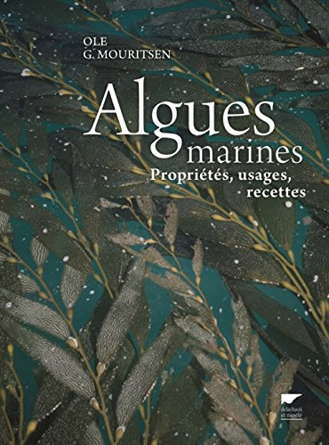 Algues marines. Propriétés, usages, recettes par Ole g. Mouritsen