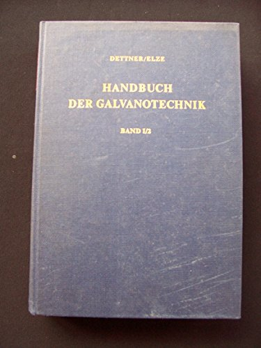 Handbuch der Galvanotechnik. Bd. 1. Grundlagen, Einrichtungen, Vorbehandlungen?T. 2