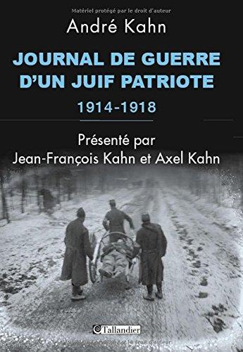 Journal de guerre d'un juif patriote. 1914-1918