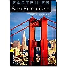 Oxford Bookworms Library Factfiles: Level 1:: San Francisco (Oxford Bookworms ELT)