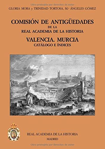 Comisión De Antiguedades De La Rah Valencia Murcia (Catálogos. IV. Documentación.) por Gloria Mora