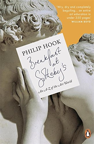 Breakfast at Sotheby's: An A-Z of the Art World por Philip Hook