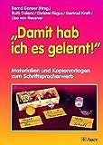 Damit hab ich es gelernt!: Materialien und Kopiervorlagen zum Schriftspracherwerb (1. und 2. Klasse)