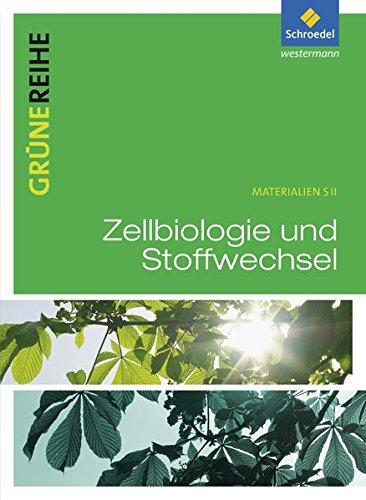 Grüne Reihe: Zellbiologie und Stoffwechsel: Schülerband