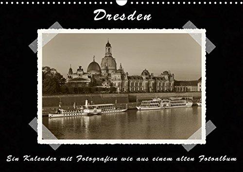 Dresden - Ein Kalender mit Fotografien wie aus einem alten Fotoalbum (Wandkalender 2019 DIN A3...