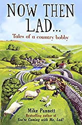 Now Then Lad...: Tales of a country bobby
