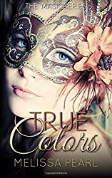 True Colors: Volume 1 (The Masks Series) by Melissa Pearl (2014-02-15)