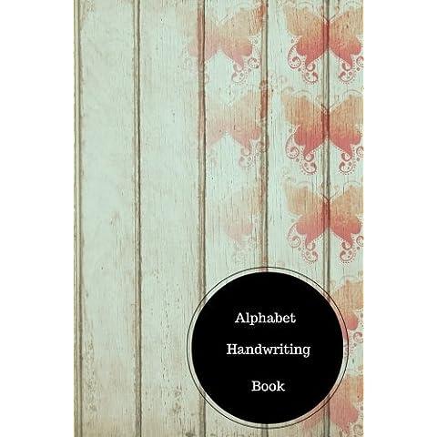 Alphabet Handwriting Book: Alphabet Cursive Letters. Handy