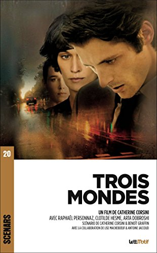 Trois Mondes: Scénario du film (Scénars)