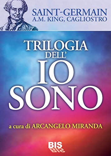 trilogia-dellio-sono-io-sono-conte-saint-germain-io-sono-dio-a-m-king-io-sono-colui-che-e-conte-cagl