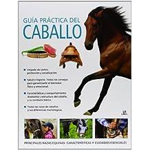 Guía Practica Del Caballo (Guía Práctica)