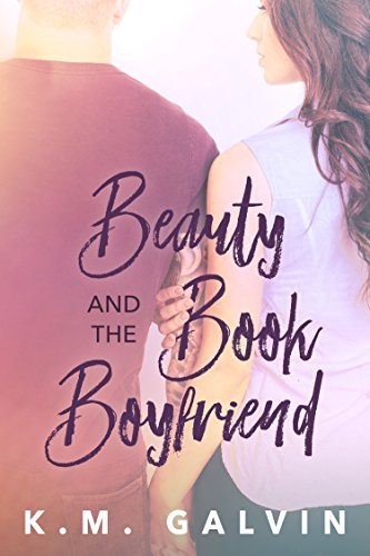 Beauty and the Book Boyfriend by [Galvin, K.M.]