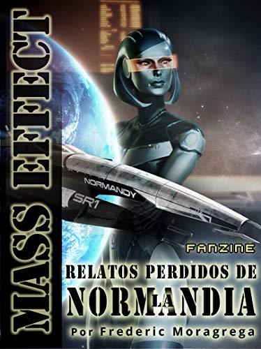 Mass Effect: relatos perdidos de la Normandía por Frederic Moragrega Garcia