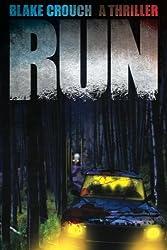 Run by Blake Crouch (2011-03-19)
