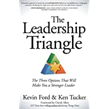 The Leadership Triangle: The Three Options That Will Make You a Stronger Leader by Kevin Ford (2014-01-01)