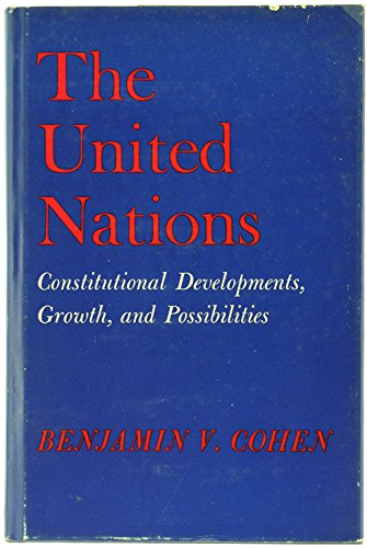 THE UNITED NATIONS. Constitutional Developments, Growth, and Possibilities - The Oliver Wendell Holmes Lectures - 1961.
