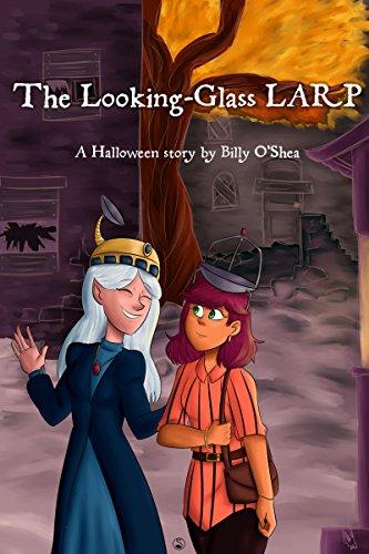 The Looking-Glass LARP: A Halloween story (English Edition) (Swan Für Halloween Black)