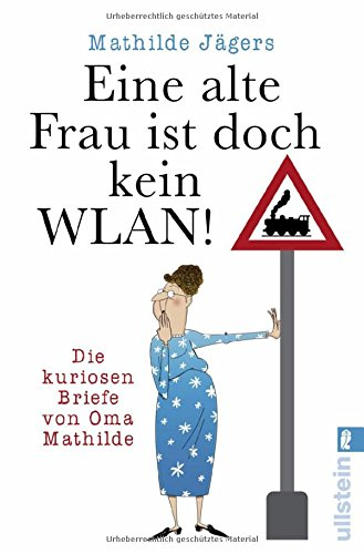 Download »Eine alte Frau ist doch kein WLAN!«: Die kuriosen Briefe von Oma Mathilde