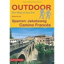 Spanien: Jakobsweg Camino Francés (Der Weg ist das Ziel, Pilgerführer)