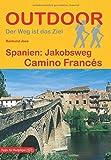 Spanien: Jakobsweg Camino Francés (Der Weg ist das Ziel, Pilgerführer) (Outdoor Pilgerführer) - Raimund Joos