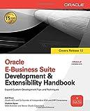 Oracle E-Business Suite Development & Extensibility Handbook (Oracle Press) (Osborne Oracle Press)