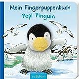 Mein Fingerpuppenbuch - Pepi Pinguin (Fingerpuppenbücher)
