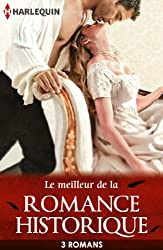 Le meilleur de la romance historique : 3 romans Harlequin (Volume multi thématique)