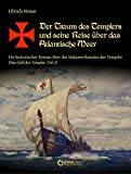 Der Traum des Templers und seine Reise über das Atlantische Meer: Ein historischer Roman über die Südamerikareise der Templer (Das Gold der Templer, Teil 2) - Ulrich Hinse