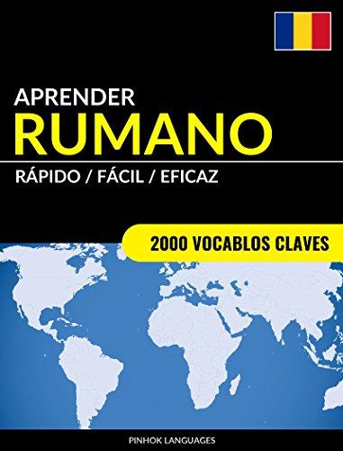 Aprender Rumano - Rápido / Fácil / Eficaz: 2000 Vocablos Claves por Pinhok Languages
