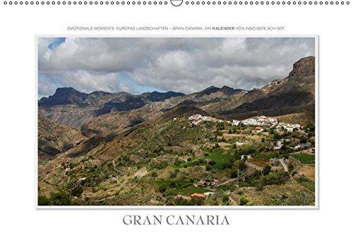 Emotionale Momente: Gran Canaria (Wandkalender 2018 DIN A2 quer): Zauberhafte Bilder einer der meist besuchten Urlaubsregionen Europas ... [Kalender] [Apr 01, 2017] Gerlach GDT, Ingo -