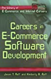 Careers in E-commerce Software Development (The Library of E-Commerce and Internet Careers) by Roff, Jason T., Roff, Kimberly A. (2001) Library Binding